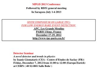MPGD 2013 Conference Followed by RD51 general meeting In  Saragoza  July 1-6 2013