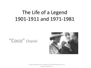 The Life of a Legend 1901-1911 and 1971-1981