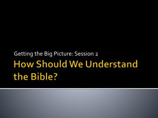 How Should We Understand the Bible?