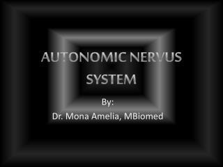 AUTONOMIC NERVUS SYSTEM
