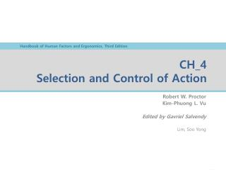 CH_4 Selection and Control of Action