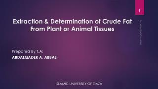 Extraction & Determination of Crude Fat From Plant or Animal Tissues