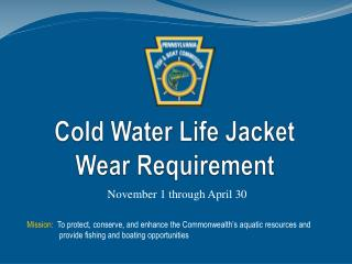 Cold Water Life Jacket  Wear Requirement