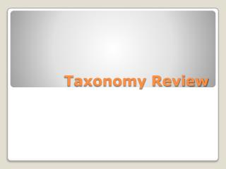 Taxonomy Review