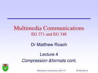 Multimedia Communications EG 371 and EG 348