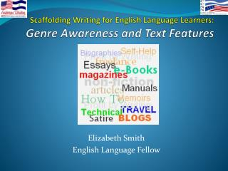 Scaffolding Writing for English Language Learners : Genre Awareness  and  Text Features
