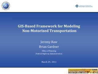 GIS-Based Framework for Modeling  Non-Motorized Transportation