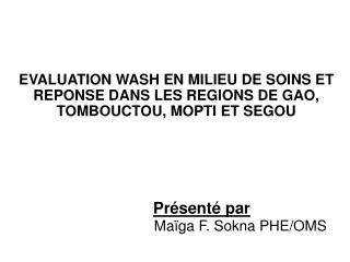 EVALUATION WASH EN MILIEU DE SOINS ET REPONSE DANS LES REGIONS DE GAO, TOMBOUCTOU, MOPTI ET SEGOU