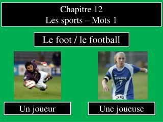Chapitre 12 Les sports – Mots 1