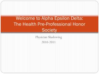 Welcome to Alpha Epsilon Delta:  The Health Pre-Professional Honor Society
