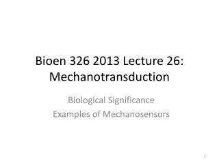 Bioen  326 2013 Lecture 26:  Mechanotransduction