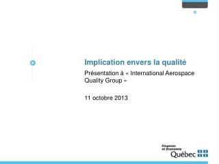 Présentation à «International Aerospace  Quality  Group » 11 octobre 2013