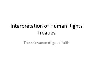 Interpretation of Human Rights  Treaties