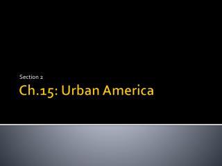 Ch.15: Urban America