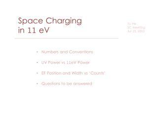 Space Charging in 11  eV