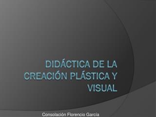 Didáctica de la creación plástica y visual