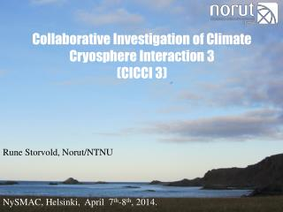Collaborative Investigation of Climate  Cryosphere  Interaction 3  ( CICCI 3)