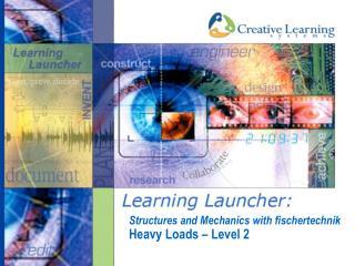 Structures and Mechanics with fischertechnik  Heavy Loads – Level 2