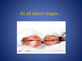 Its all about stages...
