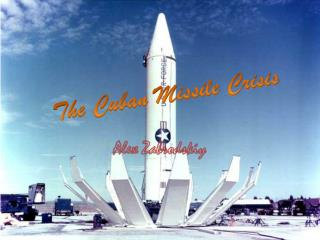 The Cuban Missile Crisis Essay