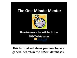 This tutorial will show you how to do a general search in the EBSCO databases.