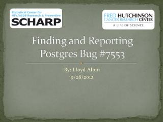 Finding and Reporting Postgres Bug #7553