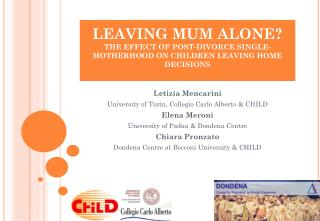 LEAVING MUM ALONE? THE EFFECT OF POST-DIVORCE SINGLE-MOTHERHOOD ON CHILDREN LEAVING HOME DECISIONS