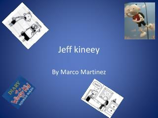 Jeff  kineey