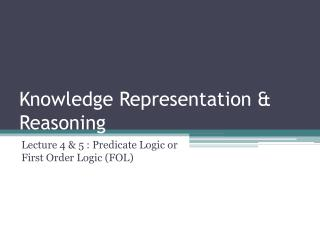 Knowledge Representation & Reasoning