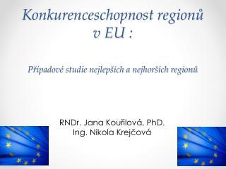 Konkurenceschopnost  regionů vEU  : P řípadové  studie nejlepších a nejhorších regionů