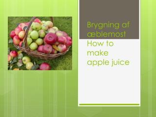 Brygning  af  �blemost How to  make apple  juice