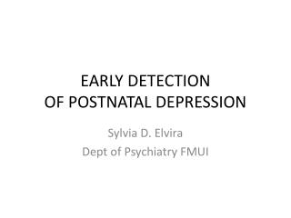 EARLY DETECTION   OF  POSTNATAL  DEPRESSION