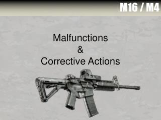 Malfunctions & Corrective Actions