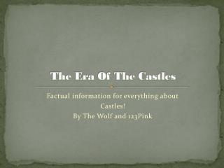 The Era Of The Castles