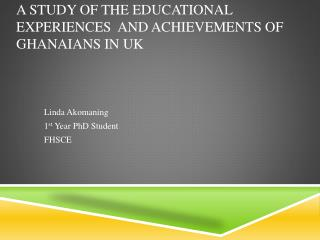 A study of the educational experiences  and achievements of Ghanaians in UK