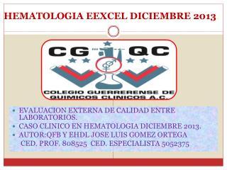 HEMATOLOGIA EEXCEL DICIEMBRE 2013 .
