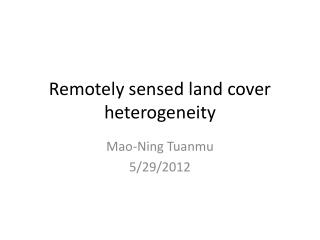 Remotely sensed land cover heterogeneity
