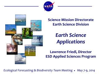 Earth Science Applications Lawrence Friedl, Director ESD Applied Sciences Program