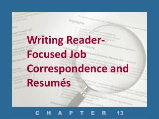 Writing Reader-Focused Job Correspondence and Resumés