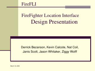 FireFLI  FireFighter Location Interface  Design Presentation