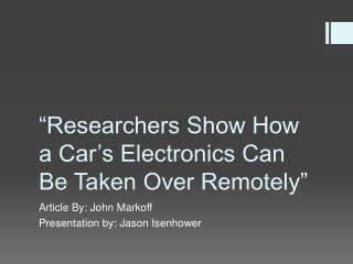 """Researchers Show How a Car's Electronics Can Be Taken Over Remotely"""