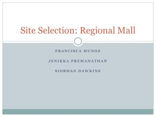 Site Selection: Regional Mall