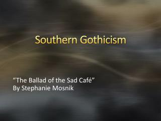 Southern Gothicism