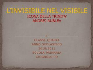 L'INVISIBILE NEL VISIBILE ICONA DELLA TRINITA' ANDREJ RUBLEV