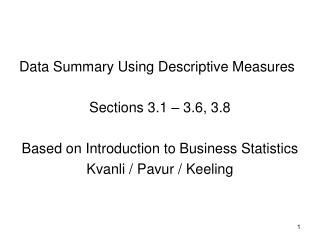 Data Summary Using Descriptive Measures Sections 3.1 – 3.6, 3.8