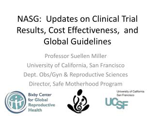 NASG:  Updates on Clinical Trial Results, Cost Effectiveness,  and Global Guidelines