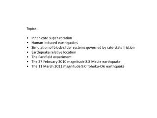 Topics: Inner-core super-rotation Human-induced earthquakes
