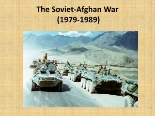 The Soviet-Afghan War  (1979-1989)