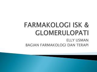 FARMAKOLOGI ISK & GLOMERULOPATI