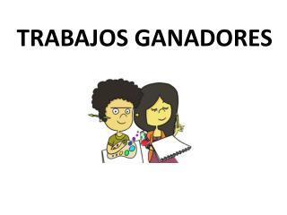 TRABAJOS  GANADORES